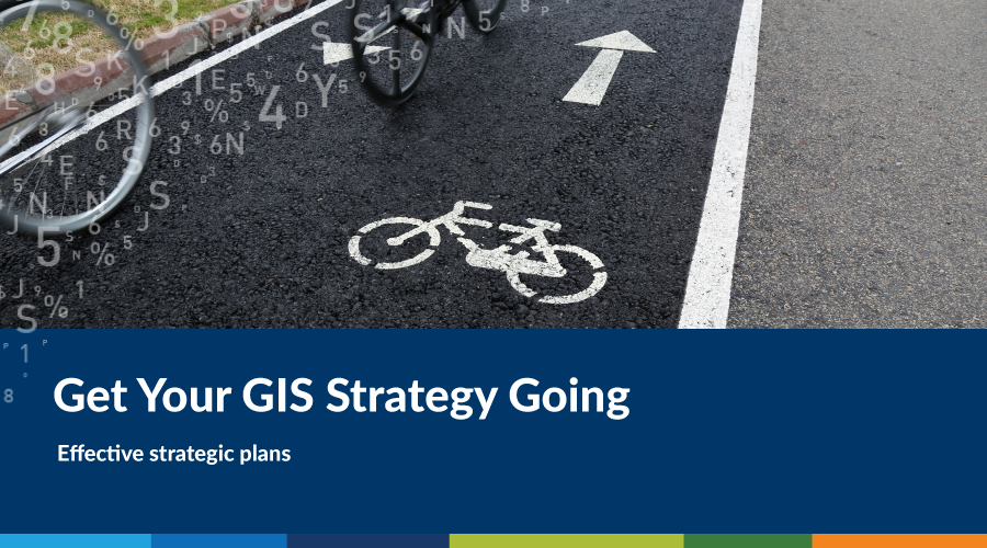 Get Your GIS Strategy Going